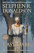 Last Dark Last Chronicles of Thomas Covenant Book 4
