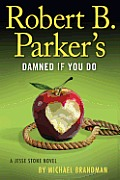 Robert B Parkers Damned If You Do