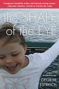 Shape of the Eye A Memoir