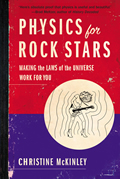 Physics For Rock Stars Making the Laws of the Universe Work for You
