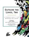 Outside the Lines, Too: An Inspired and Inventive Coloring Book by Contemporary Artists