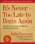 Its Never Too Late to Begin Again Creativity in the Golden Years