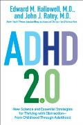 ADHD 20 New Science & Essential Strategies for Thriving with Distraction from Childhood through Adulthood