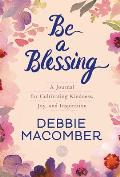 Be a Blessing A Journal for Cultivating Kindness Joy & Inspiration