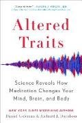 Altered Traits Science Reveals How Meditation Changes Your Mind Brain & Body