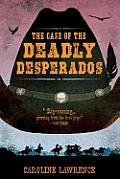Case of the Deadly Desperados