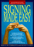 Signing Made Easy A Complete Program for Learning Sign Language Includes Sentence Drills & Exercises for Increased Comprehension &