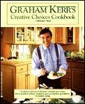 Graham Kerrs Creative Choices Cookbook