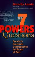 7 Powers of Questions Secrets to Successful Communication in Life & at Work