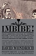 Imbibe From Absinthe Cocktail to Whiskey Smash a Salute in Stories & Drinks to Professor Jerry Thomas Pioneer of the Am