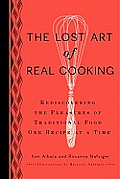 Lost Art of Real Cooking