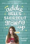 Addie Bell's Shortcut to Growing Up