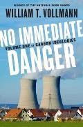 No Immediate Danger: Carbon Ideologies #1