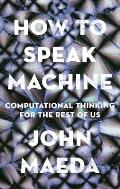 How to Speak Machine Laws of Design for a Computational Age