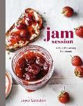Jam Session A Fruit Preserving Handbook