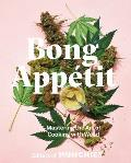 Bong Appetit Mastering the Art of Cooking with Weed