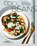 Cool Beans The Ultimate Guide to Cooking with the Worlds Most Versatile Plant Based Protein with 125 Recipes A Cookbook