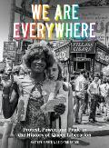 We Are Everywhere A Visual Guide to the History of Queer Liberation So Far