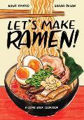 Lets Make Ramen!: A Comic Book Cookbook