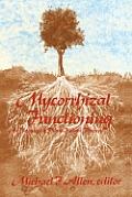 Mycorrhizal Functioning: An Integrative Plant-Fungal Process