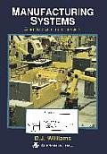 Manufacturing Systems: An Introduction to the Technologies