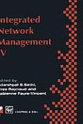 Integrated Network Management IV: Proceedings of the Fourth International Symposium on Integrated Network Management, 1995