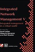 Integrated Network Management V: Integrated Management in a Virtual World Proceedings of the Fifth Ifip/IEEE International Symposium on Integrated Net