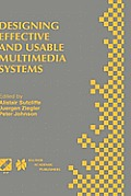Designing Effective and Usable Multimedia Systems: Proceedings of the Ifip Working Group 13.2 Conference on Designing Effective and Usable Multimedia