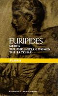 Plays One Medea Phoenician Women Bacchae