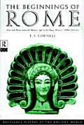 Beginnings of Rome Italy from the Bronze Age to the Punic Wars Circa 1000 to 264 B C