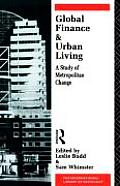 Global Finance and Urban Living: A Study of Metropolitan Change