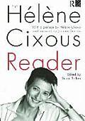 The H?l?ne Cixous Reader