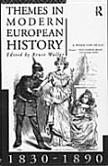 Themes in Modern European History 1830-1890