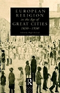 European Religion in the Age of Great Cities: 1830-1930