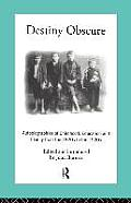 Destiny Obscure: Autobiographies of Childhood, Education and Family from the 1820s to the 1920s