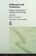 Fieldwork and Footnotes: Studies in the History of European Anthropology