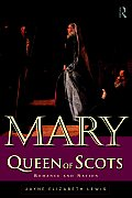 Mary Queen of Scots: Romance and Nation