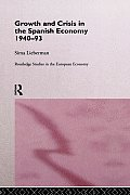 Growth and Crisis in the Spanish Economy: 1940-1993