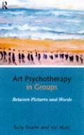 Art Psychotherapy in Groups Between Pictures & Words