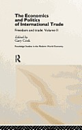 The Economics and Politics of International Trade: Freedom and Trade: Volume Two