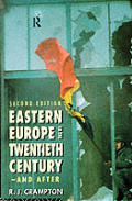 Eastern Europe in the Twentieth Century - And After