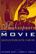 Shakespeare the Movie Popularizing the Plays on Film TV & Video