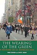 The Wearing of the Green: A History of Saint Patrick's Day