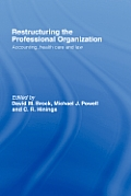 Restructuring the Professional Organization: Accounting, Health Care and Law