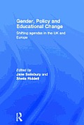 Gender, Policy and Educational Change: Shifting Agendas in the UK and Europe