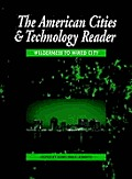 American Cities & Technology Reader Wilderness to Wired City