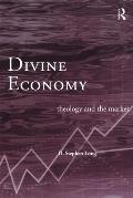 Divine Economy Theology & The Market