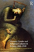 Women, Gender and Religious Cultures in Britain, 1800-1940