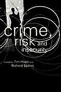 Crime, Risk and Insecurity: Law and Order in Everyday Life and Political Discourse