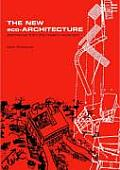 The New Eco-Architecture: Alternatives from the Modern Movement